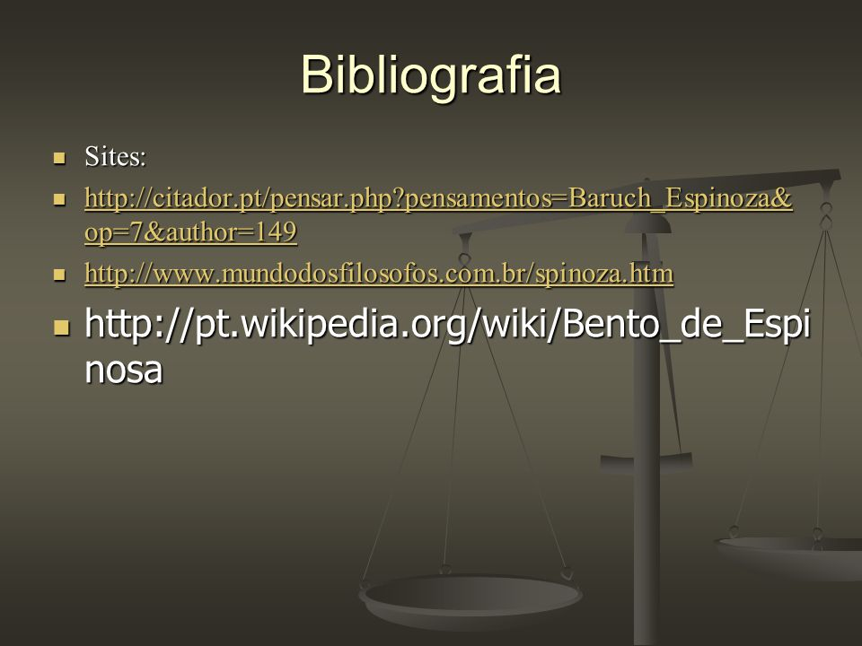 Bibliografia http://pt.wikipedia.org/wiki/Bento_de_Espinosa Sites: