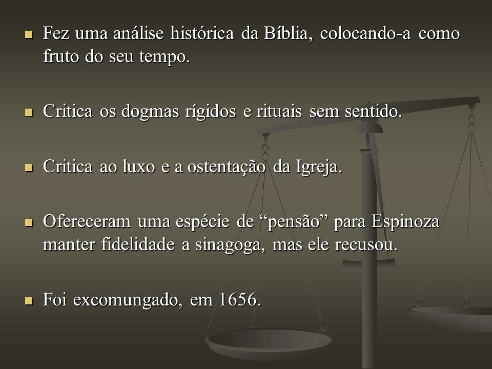 Fez uma análise histórica da Bíblia, colocando-a como fruto do seu tempo.