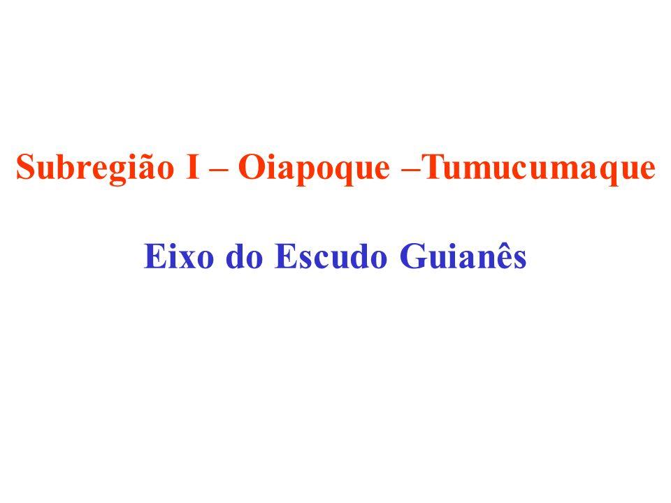 Subregião I – Oiapoque –Tumucumaque