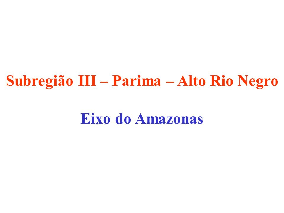 Subregião III – Parima – Alto Rio Negro