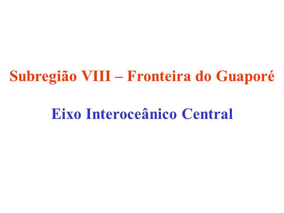 Subregião VIII – Fronteira do Guaporé Eixo Interoceânico Central