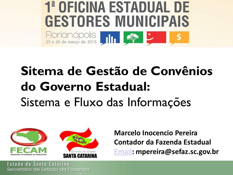 Sitema de Gestão de Convênios do Governo Estadual: Sistema e Fluxo das Informações