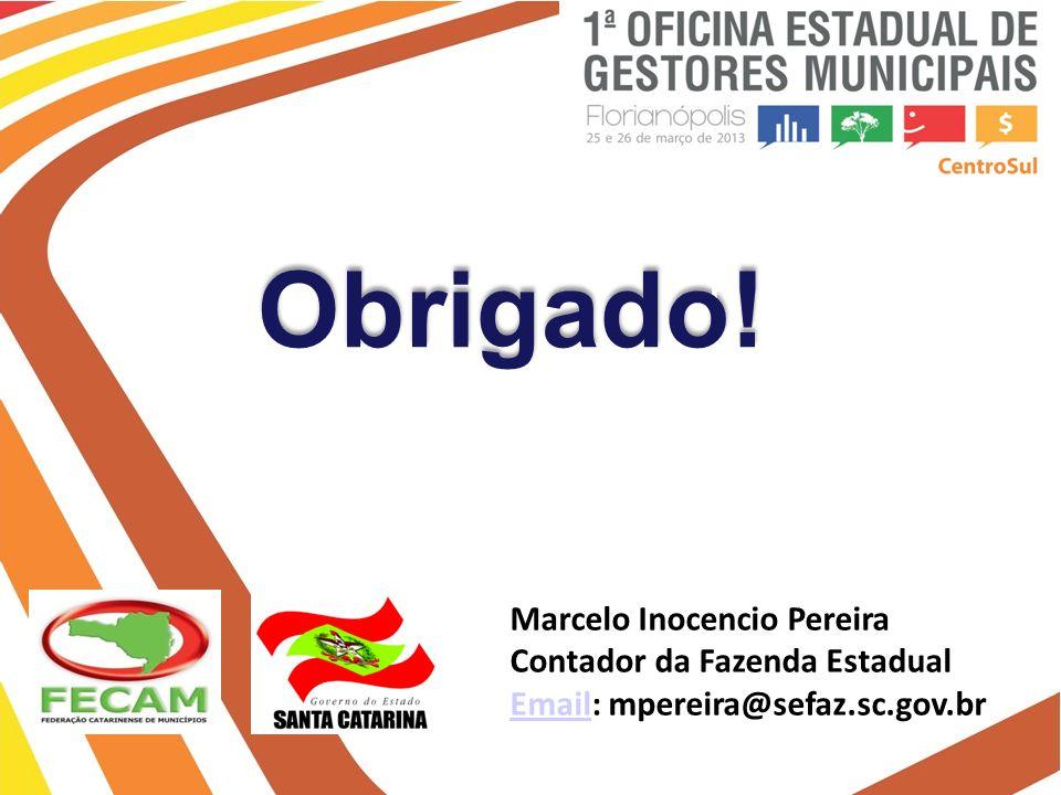 Obrigado! Marcelo Inocencio Pereira Contador da Fazenda Estadual