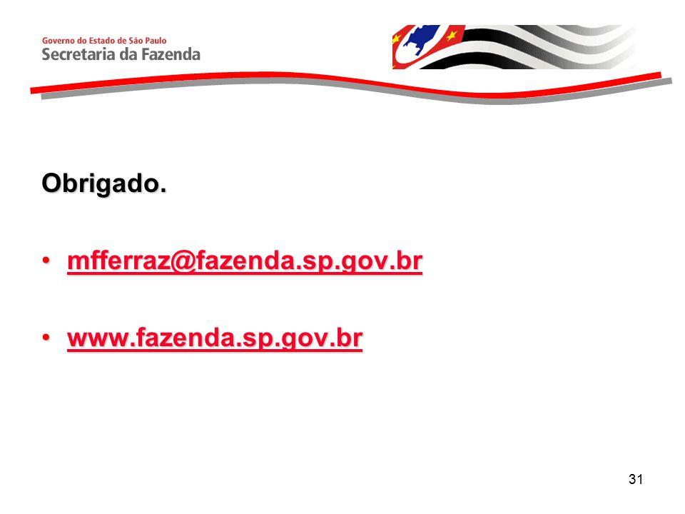Obrigado. mfferraz@fazenda.sp.gov.br www.fazenda.sp.gov.br