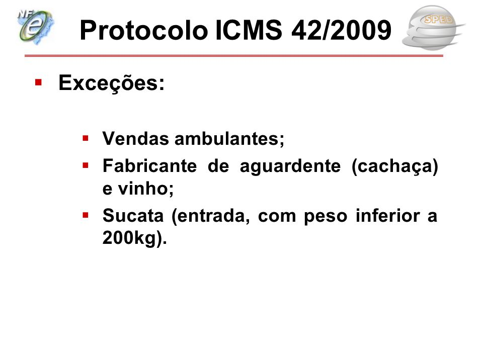 Protocolo ICMS 42/2009 Exceções: Vendas ambulantes;