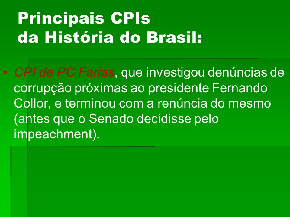 Principais CPIs da História do Brasil: