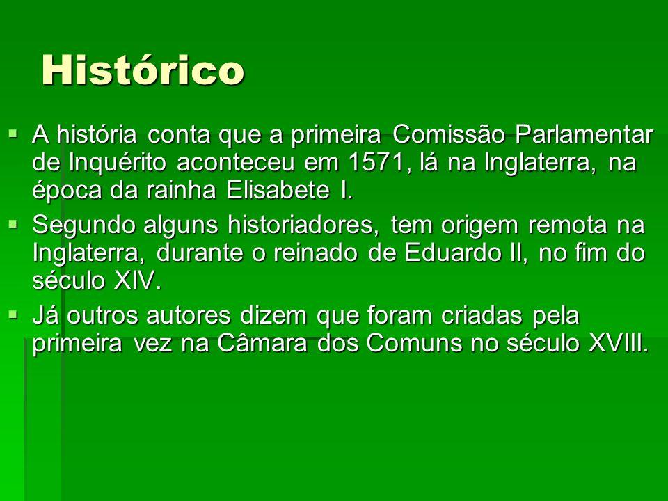 HistóricoA história conta que a primeira Comissão Parlamentar de Inquérito aconteceu em 1571, lá na Inglaterra, na época da rainha Elisabete I.