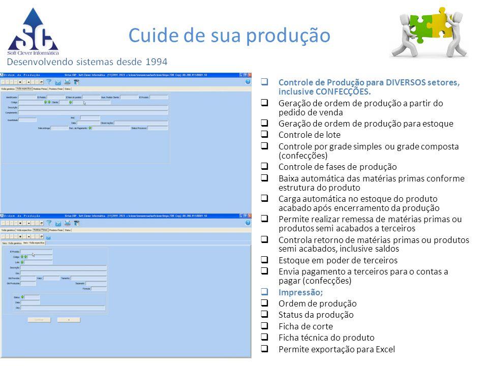 Cuide de sua produção Controle de Produção para DIVERSOS setores, inclusive CONFECÇÕES. Geração de ordem de produção a partir do pedido de venda.