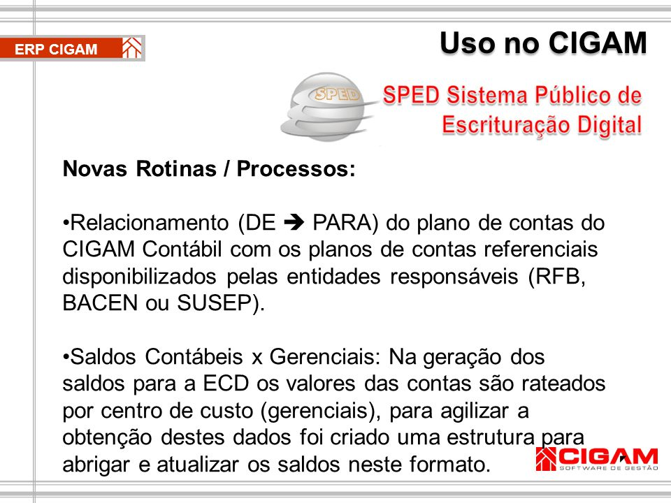 Uso no CIGAM Novas Rotinas / Processos: