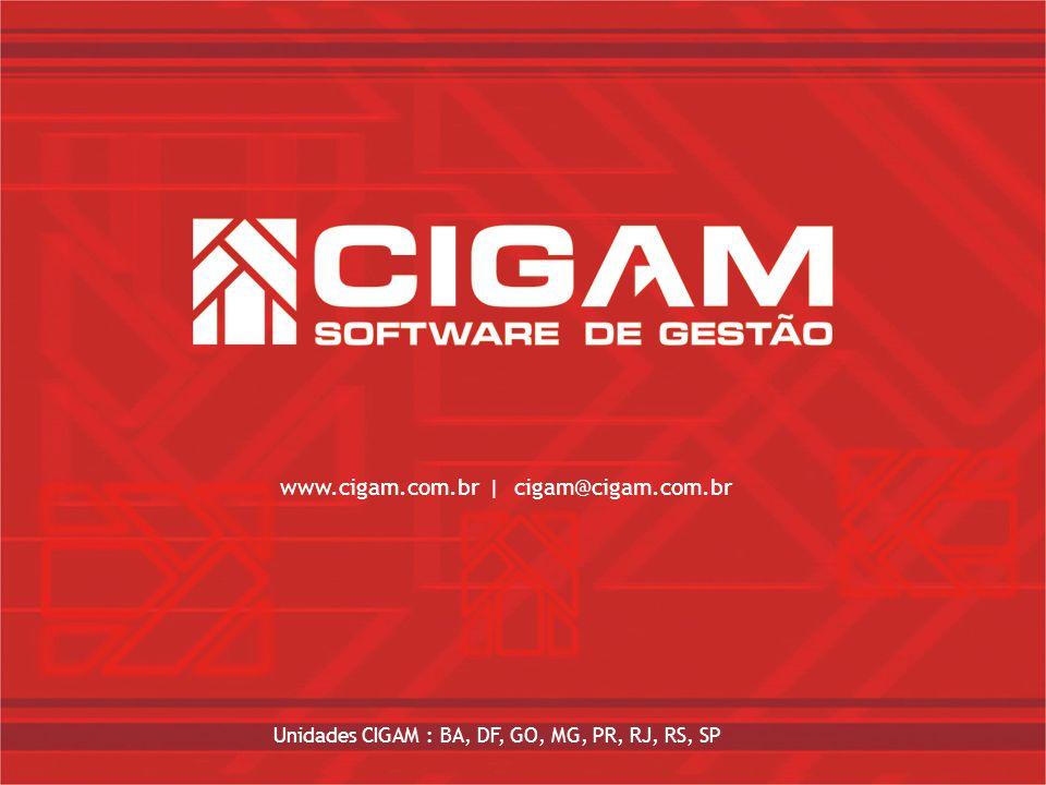 www.cigam.com.br | cigam@cigam.com.br