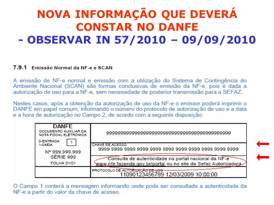 NOVA INFORMAÇÃO QUE DEVERÁ CONSTAR NO DANFE - OBSERVAR IN 57/2010 – 09/09/2010