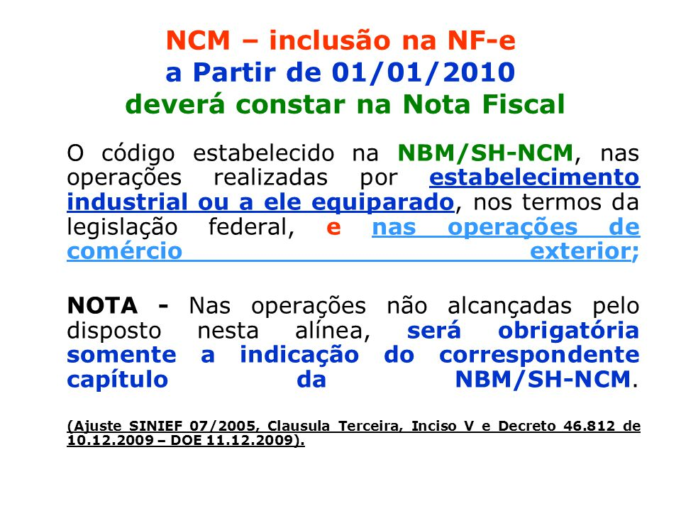 NCM – inclusão na NF-e a Partir de 01/01/2010 deverá constar na Nota Fiscal