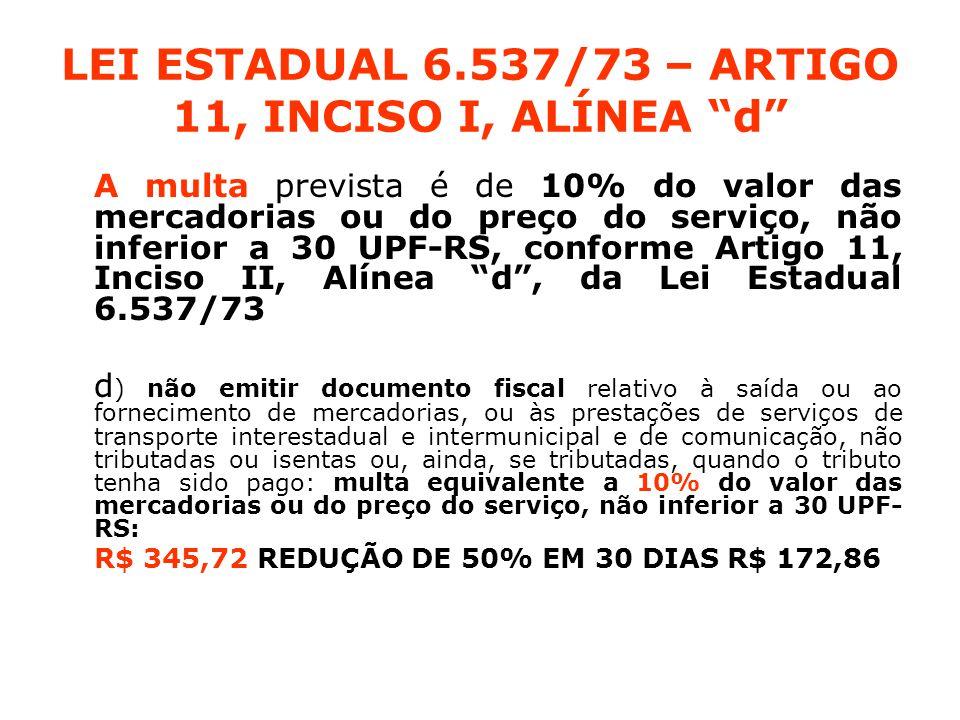 LEI ESTADUAL 6.537/73 – ARTIGO 11, INCISO I, ALÍNEA d