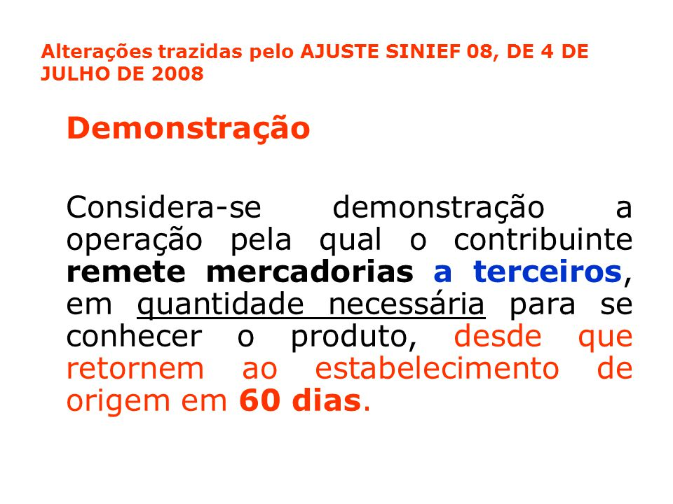 Alterações trazidas pelo AJUSTE SINIEF 08, DE 4 DE JULHO DE 2008