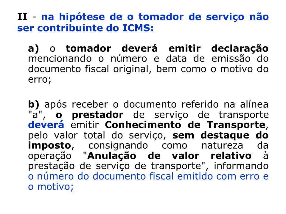 II - na hipótese de o tomador de serviço não ser contribuinte do ICMS: