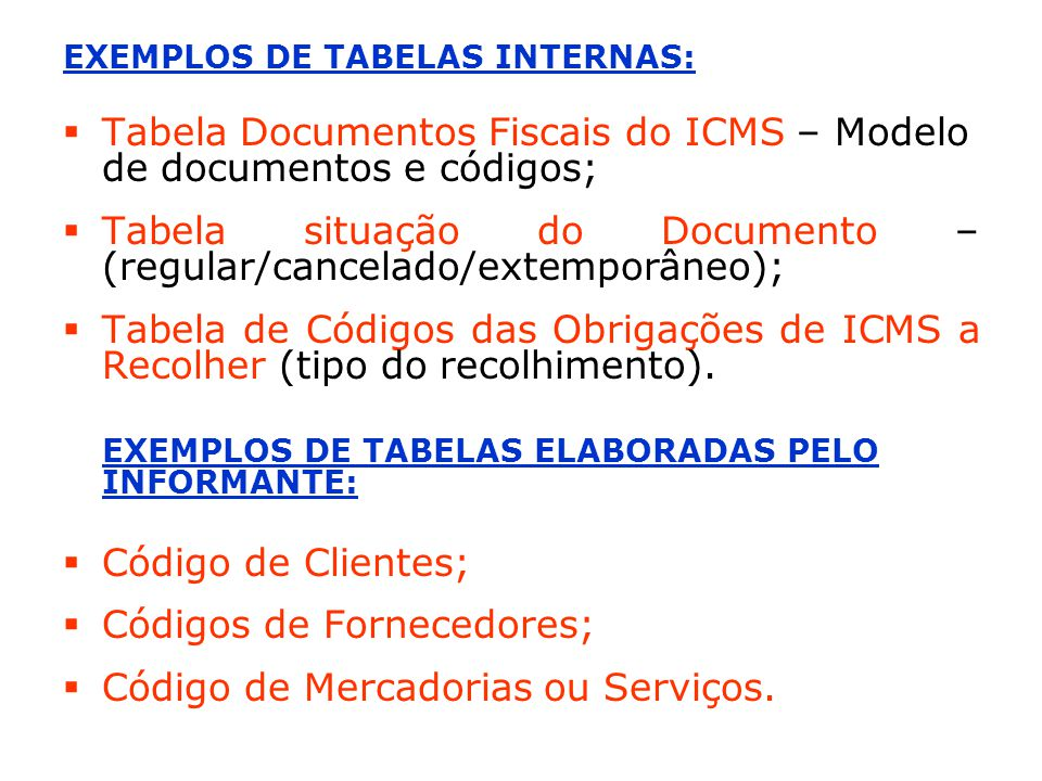 EXEMPLOS DE TABELAS INTERNAS: