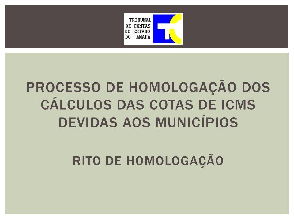 Processo de Homologação dos Cálculos das Cotas de ICMS Devidas aos Municípios