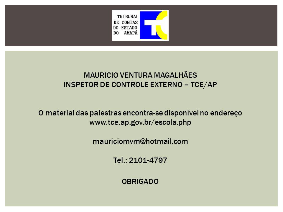 MAURICIO VENTURA MAGALHÃES INSPETOR DE CONTROLE EXTERNO – TCE/AP