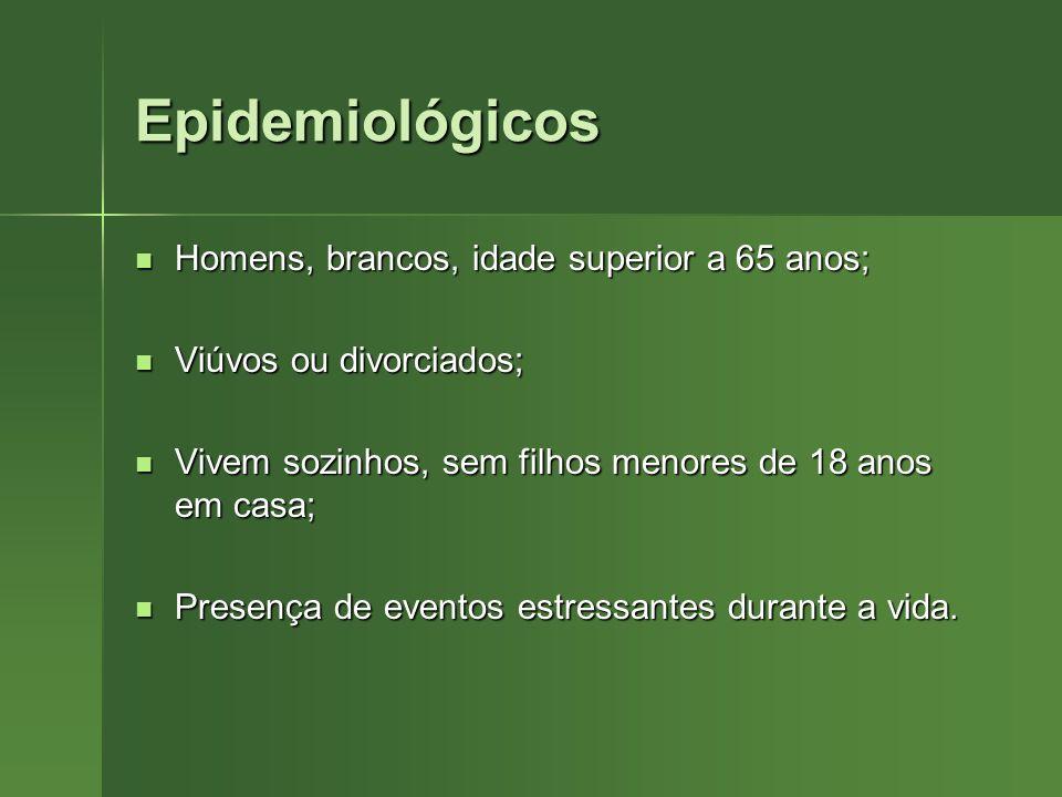 Epidemiológicos Homens, brancos, idade superior a 65 anos;