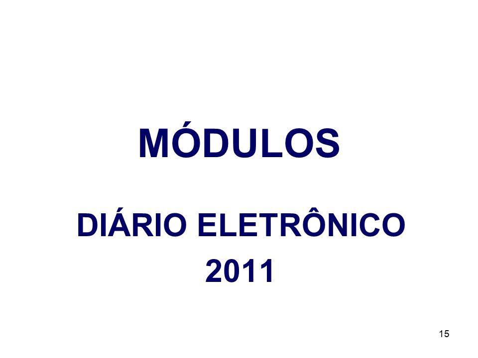 MÓDULOS DIÁRIO ELETRÔNICO 2011