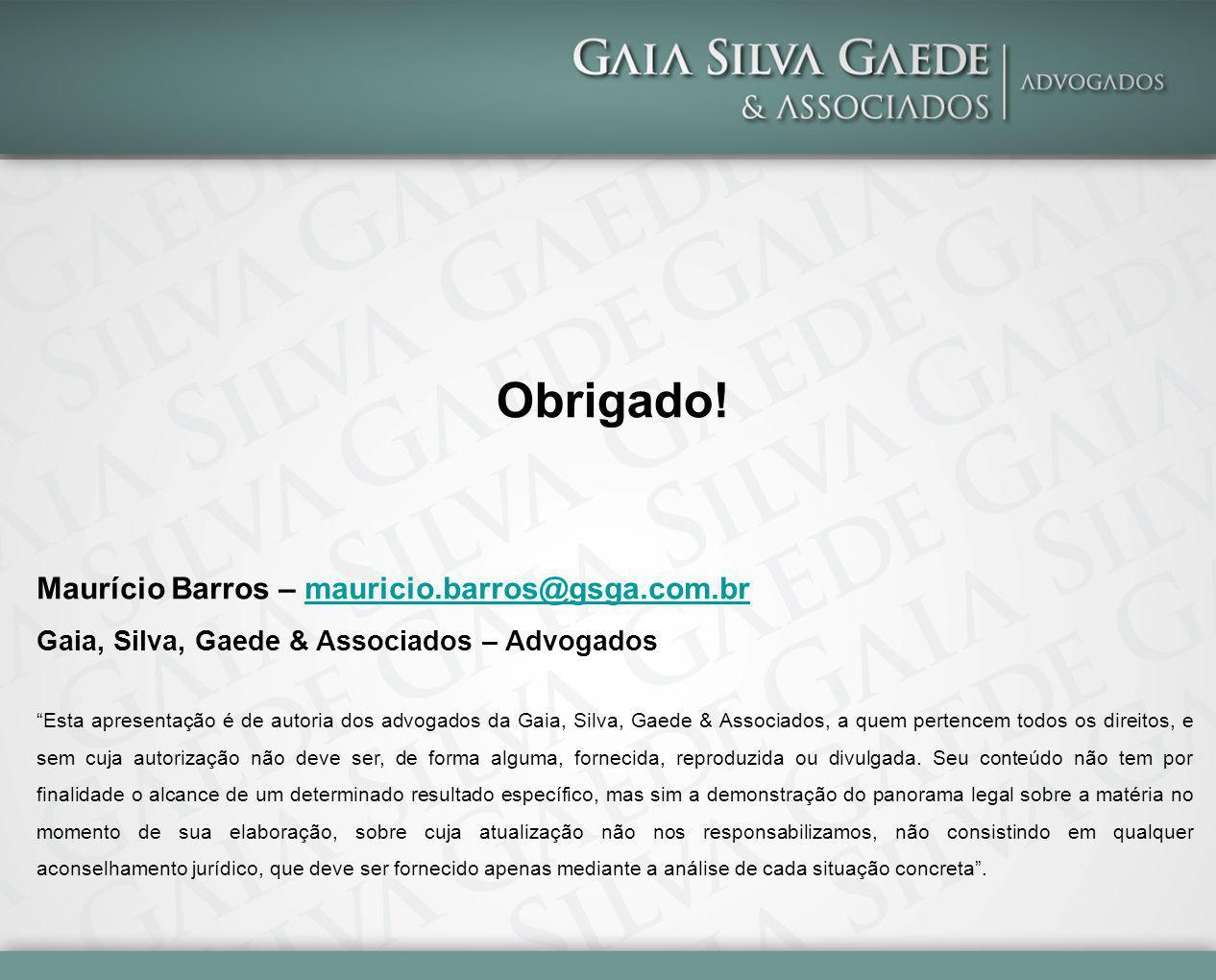 Obrigado! Maurício Barros – mauricio.barros@gsga.com.br