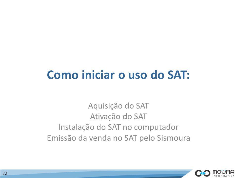 Como iniciar o uso do SAT: