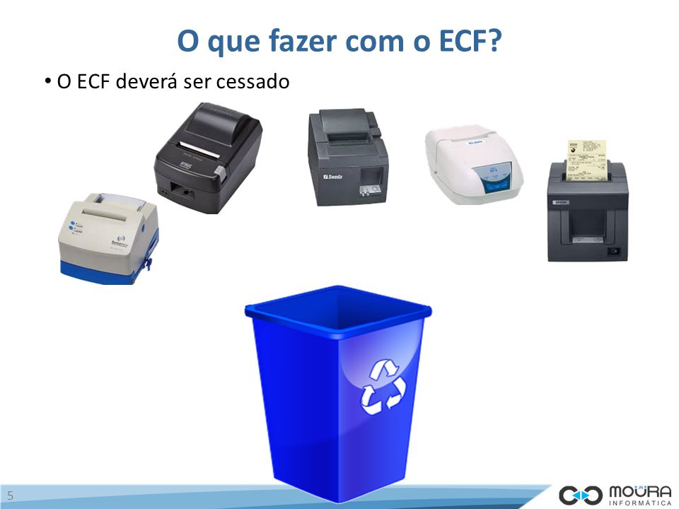 O que fazer com o ECF O ECF deverá ser cessado