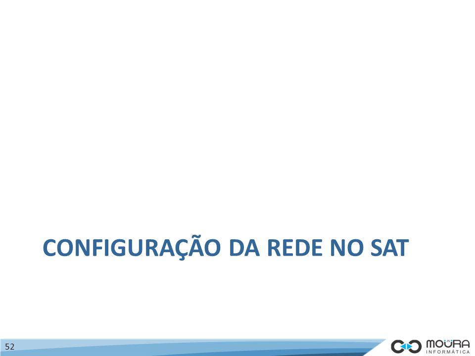 CONFIGURAÇÃO DA REDE NO SAT