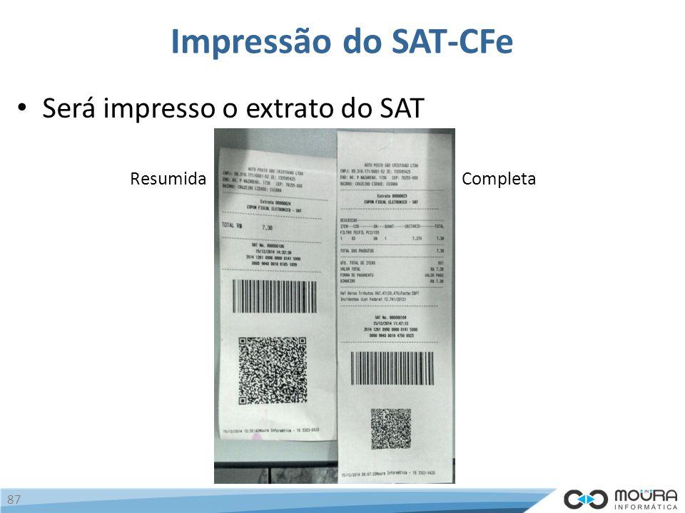 Impressão do SAT-CFe Será impresso o extrato do SAT Resumida Completa