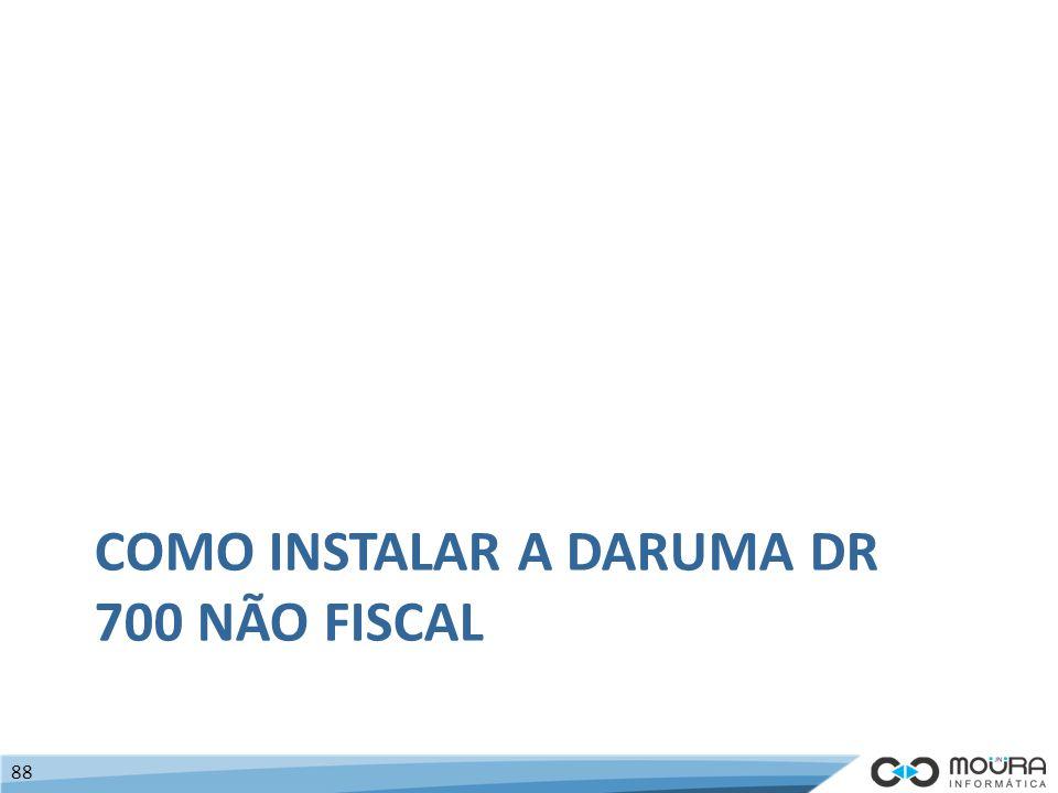 Como instalar a daruma dr 700 não fiscal