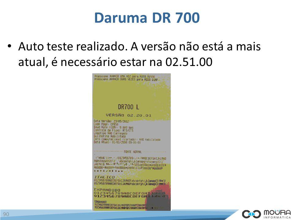 Daruma DR 700 Auto teste realizado. A versão não está a mais atual, é necessário estar na 02.51.00