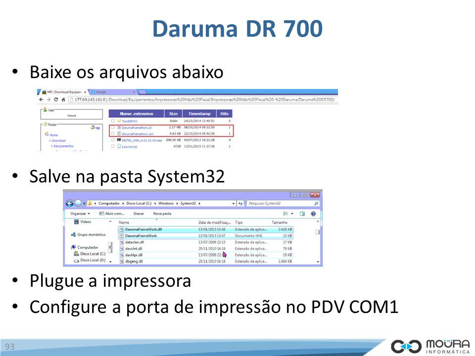 Daruma DR 700 Baixe os arquivos abaixo Salve na pasta System32