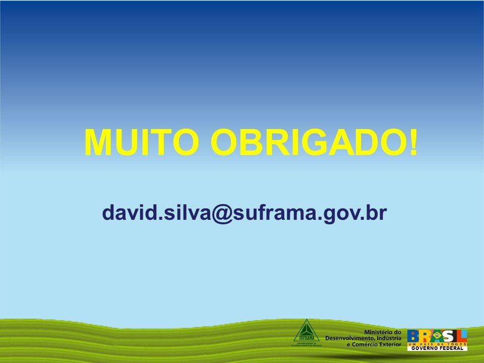 MUITO OBRIGADO! david.silva@suframa.gov.br