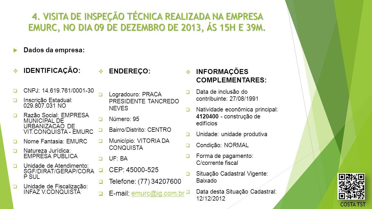 4. VISITA DE INSPEÇÃO TÉCNICA REALIZADA NA EMPRESA EMURC, NO DIA 09 DE DEZEMBRO DE 2013, ÁS 15H E 39M.
