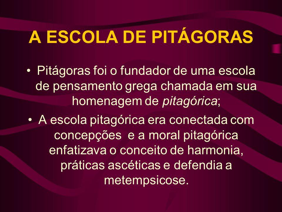 A ESCOLA DE PITÁGORASPitágoras foi o fundador de uma escola de pensamento grega chamada em sua homenagem de pitagórica;