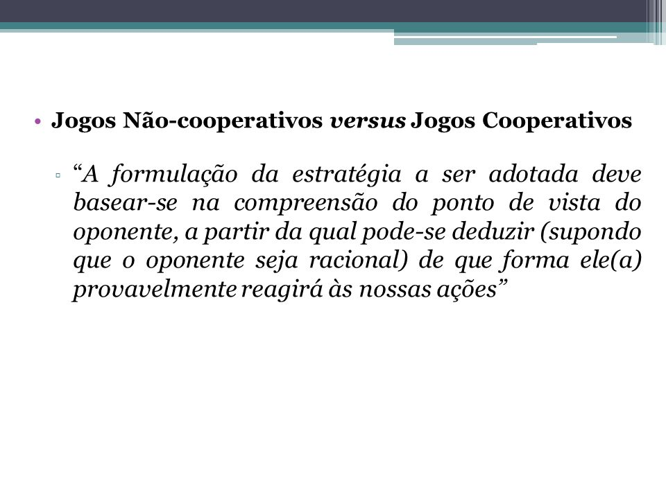 Jogos Não-cooperativos versus Jogos Cooperativos