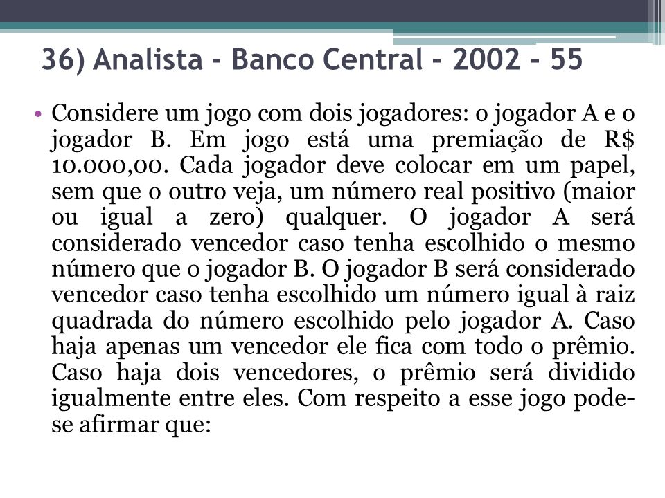 36) Analista - Banco Central - 2002 - 55