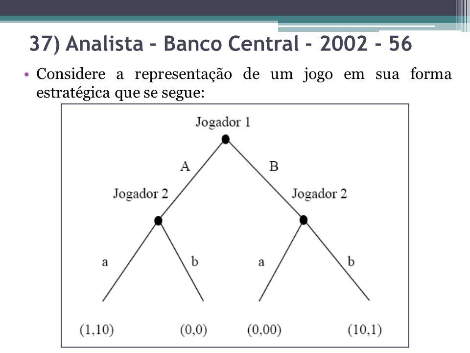 37) Analista - Banco Central - 2002 - 56