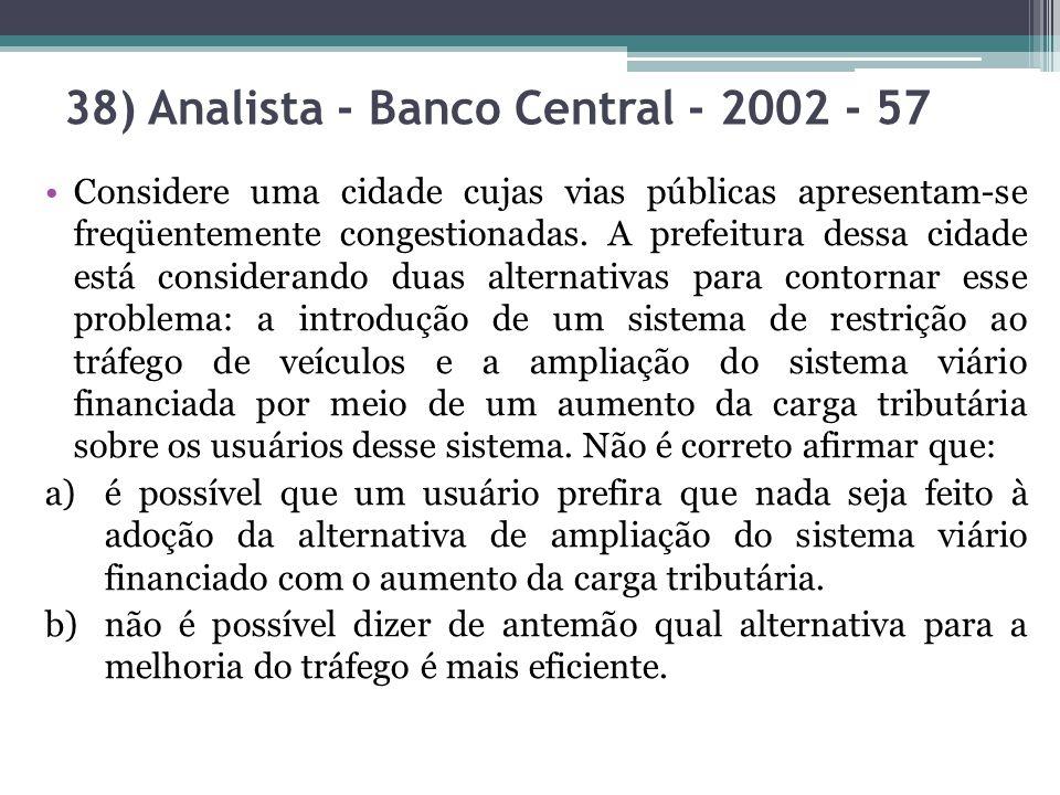 38) Analista - Banco Central - 2002 - 57