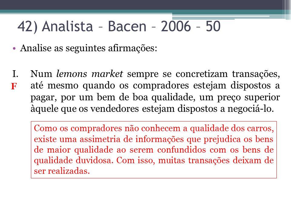 42) Analista – Bacen – 2006 – 50 Analise as seguintes afirmações: