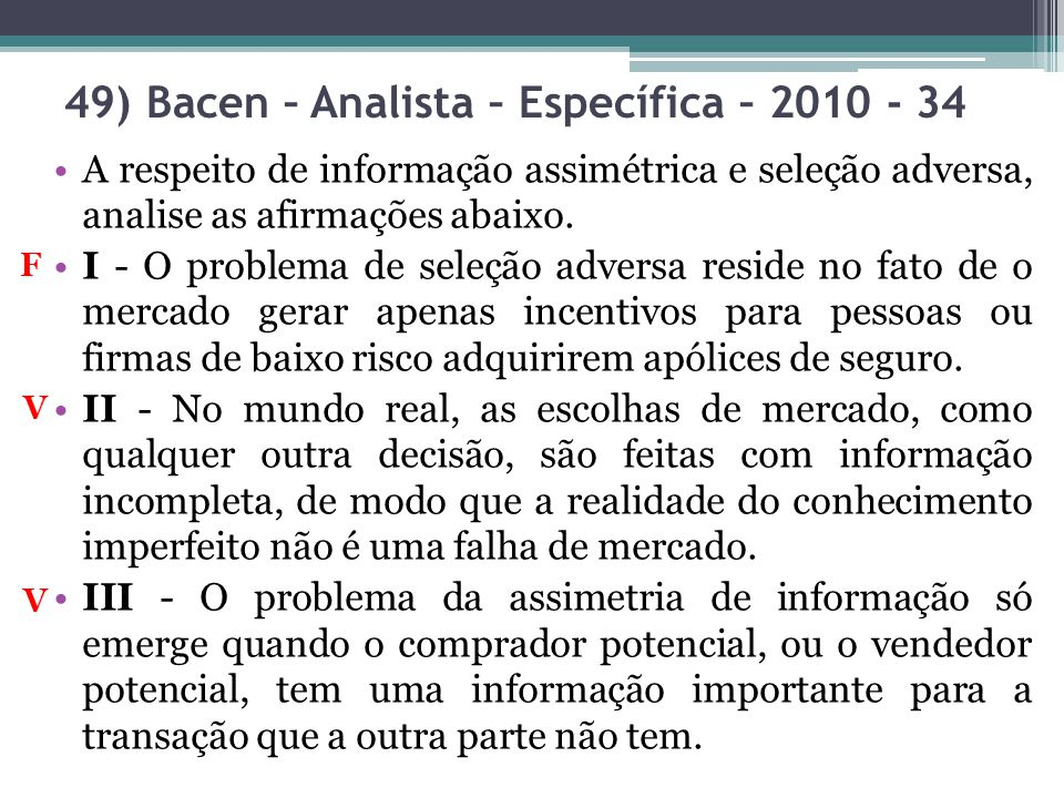 49) Bacen – Analista – Específica – 2010 - 34