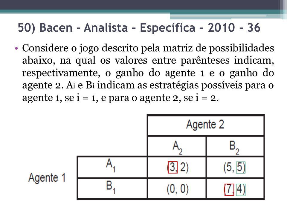 50) Bacen – Analista – Específica – 2010 - 36