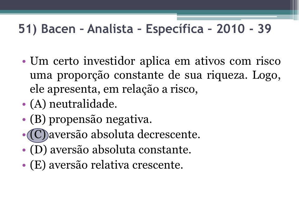 51) Bacen – Analista – Específica – 2010 - 39
