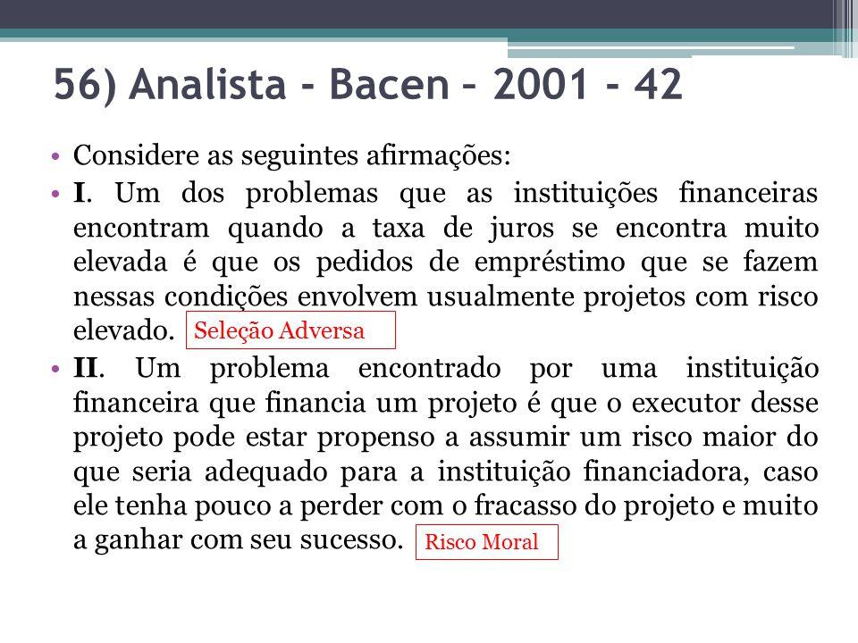 56) Analista - Bacen – 2001 - 42 Considere as seguintes afirmações: