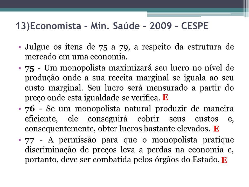 13)Economista – Min. Saúde – 2009 - CESPE