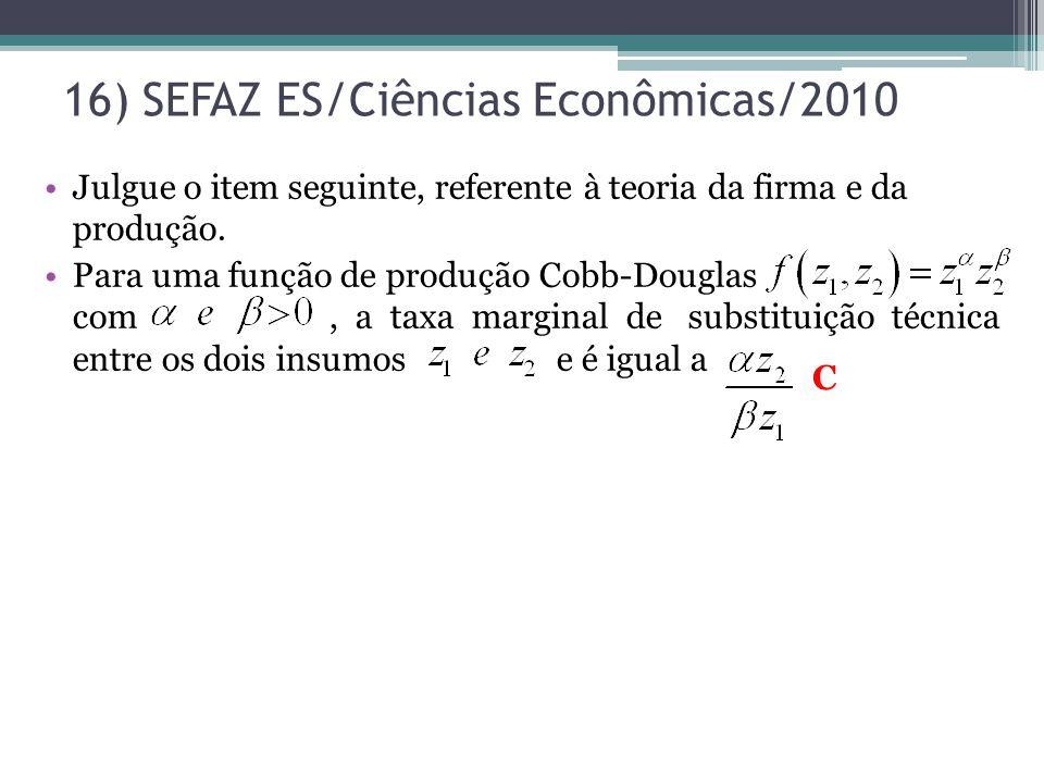 16) SEFAZ ES/Ciências Econômicas/2010