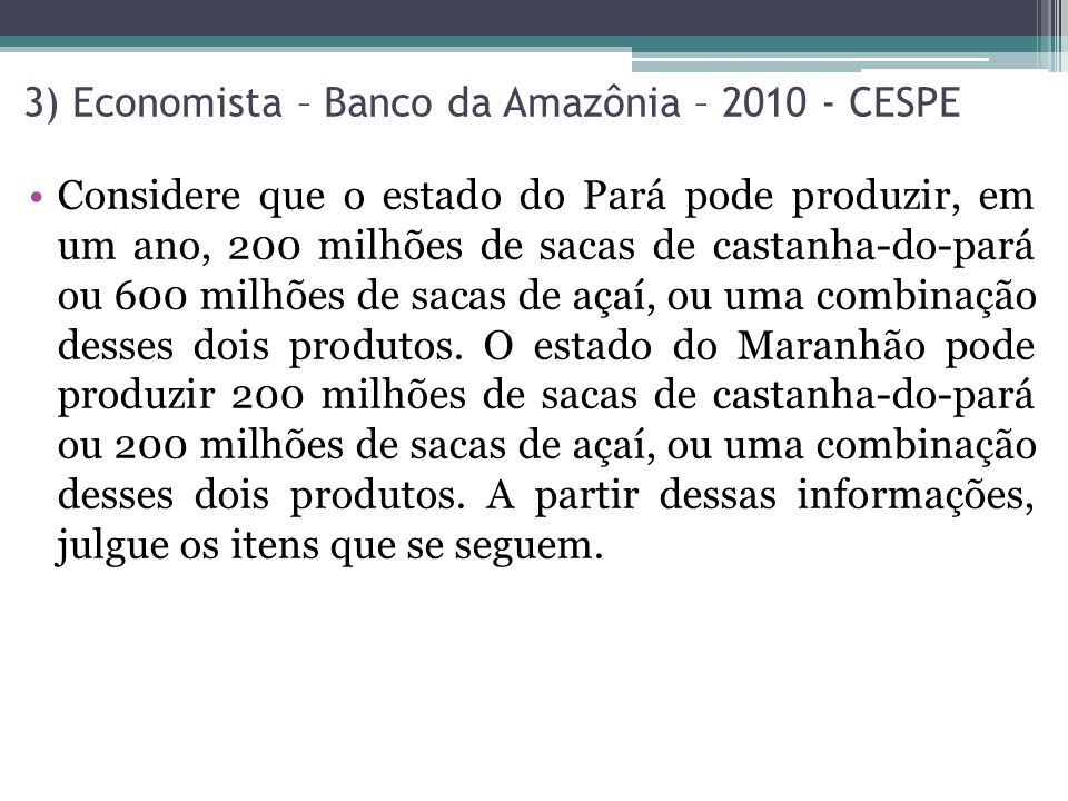 3) Economista – Banco da Amazônia – 2010 - CESPE