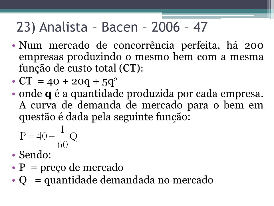 23) Analista – Bacen – 2006 – 47