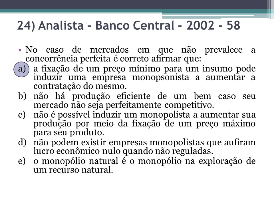 24) Analista - Banco Central - 2002 - 58
