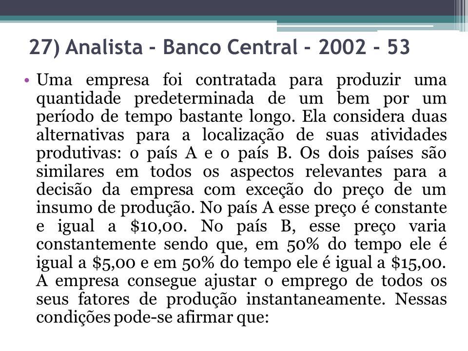 27) Analista - Banco Central - 2002 - 53